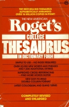 The New American Roget's College Thesaurus in Dictionary Form.