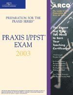 Praxis I/PPST exam, 2003 : preparation for the Praxis series.