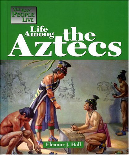 Life among the Aztec