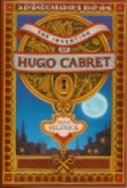 The Invention of Hugo Cabret : A Novel in Pictures and Words